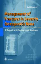 Management of Fractures in Severely Osteoporotic Bone: Orthopedic and Pharmacologic Strategies