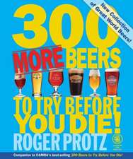 300 More Beers to Try Before You Die!:  Essential Wisdom for the Discerning Drinker