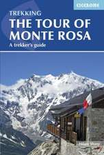 The Tour of Monte Rosa:  A Trekker's Guide