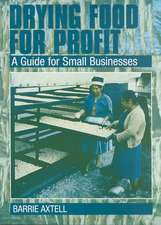 Drying Food for Profit: A Guide for Small Businesses