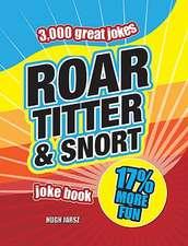 Roar, Titter & Snort Joke Book