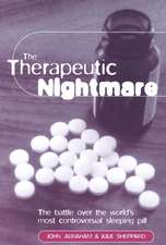 The Therapeutic Nightmare