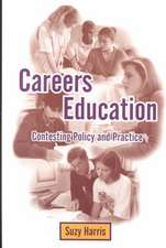 Careers Education: Contesting Policy and Practice