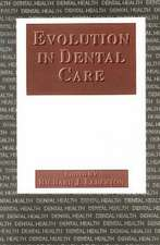 Evolution in Dental Care