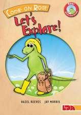 Come on Roar, Let's Explore!