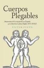 Cuerpos plegables – Anatomías de la excepción en España y en America Latina (Siglos XVI–XVIII)