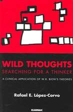 Wild Thoughts Searching for a Thinker: A Clinical Application of W. R. Bion's Theories