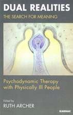 Dual Realities:  Psychodynamic Therapy with Physically Ill People