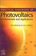 Practical Handbook of Photovoltaics: Fundamentals and Applications