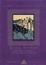 Green, R: King Arthur And His Knights Of The Round Table