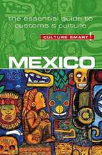 Mexico - Culture Smart! the Essentail Guide to Customs & Culture