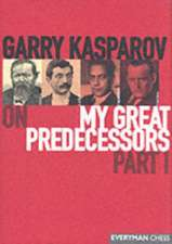 Garry Kasparov on My Great Predecessors:  Part 1