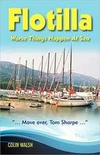 Flotilla:  Worse Things Happen at Sea