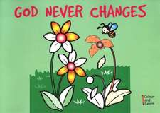 God Never Changes: Colour and Learn