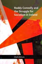 Roddy Connolly and the Struggle for Socialism in Ireland