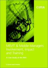 MIS/IT and Middle Managers: Involvement, Impact and Training MIS/IT