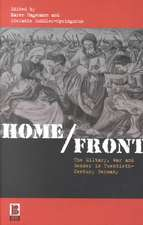 Home/Front: The Military, War and Gender in Twentieth-Century Germany
