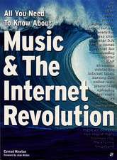 All You Need to Know About Music and the Internet Revolution