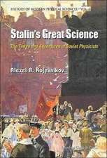 Stalin's Great Science:  The Times and Adventures of Soviet Physicists
