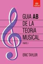 Guía AB de la teoría musical Parte 1: Spanish edition
