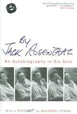 By Jack Rosenthal:  An Autobiography in Six Acts