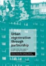 Urban regeneration through partnership: A study in nine urban regions in England, Scotland and Wales