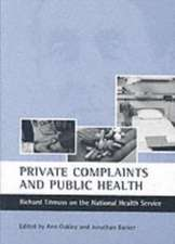 Private Complaints and Public Health: Richard Titmuss on the National Health Service