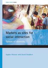 Markets as sites for social interaction: Spaces of diversity