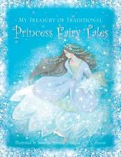 My Treasury of Traditional Princess Fairytales:  50 Fabulous Papercraft Projects to Make Yourself