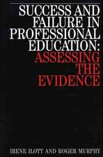 Success and Failure in Professional Education: Assessing the Evidence