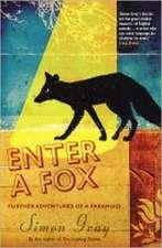 Gray, S: Enter A Fox