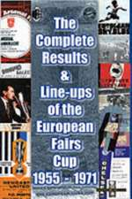 The Complete Results and Line-ups of the European Fairs Cup 1955-1971