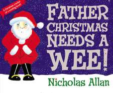 Father Christmas Needs a Wee!:  Birthday Party