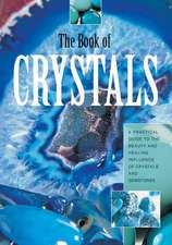 The Book of Crystals:  A Practical Guide to the Beauty and Healing Infuence of Crystals and Gemstones