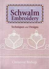 Schwalm Embroidery:  Techniques and Designs