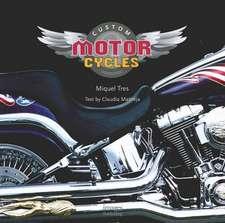 Tres, M: Custom Motorcycles
