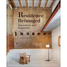 Residences Reimagined: Renovation and Expansion
