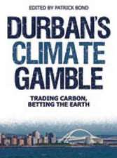 Durban's Climate Gamble:  Trading Carbon, Betting the Earth