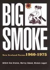 Big Smoke:  New Zealand Poems, 1960-1975