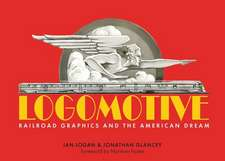Logomotive: Railroad Graphics and the American Dream