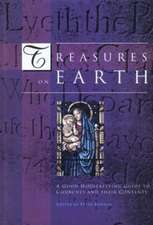Treasures on Earth:  A Good Housekeeping Guide to Churches and Their Contents