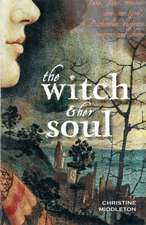 The Witch & Her Soul:  Nine Generations of a Working Family