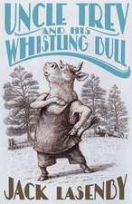 Uncle Trev and His Whistling Bull