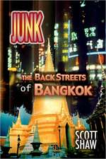Junk:  The Back Streets of Bangkok