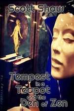 Tempest in a Teapot and the Den of Zen