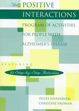 The Positive Interactions Program of Activities for People with Alzheimer's Disease