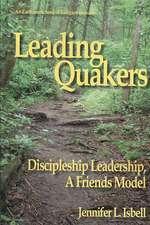 Leading Quakers:  Disciple Leadership, a Friends Model
