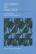 PATTERNS IN PRACTICE: SELECTIONS FROM THE JOURNAL OF MUSEUM EDUCATION
