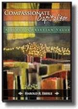 Compassionate Capitalism:  A Judeo-Christian Value