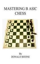 Mastering Basic Chess